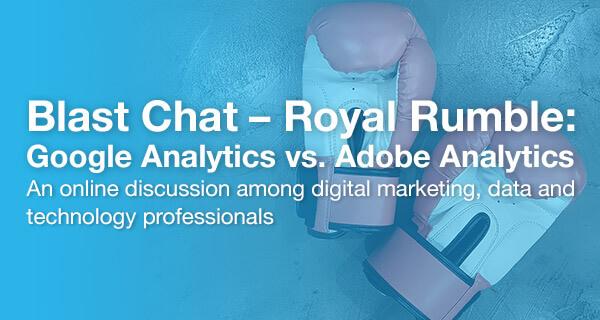 Blast Chat - Google Analytics vs. Adobe Analytics