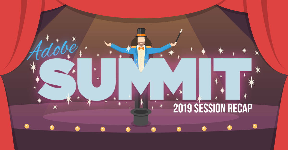 Adobe Summit 2019: 3 Pro Tips to Make Confident Decisions