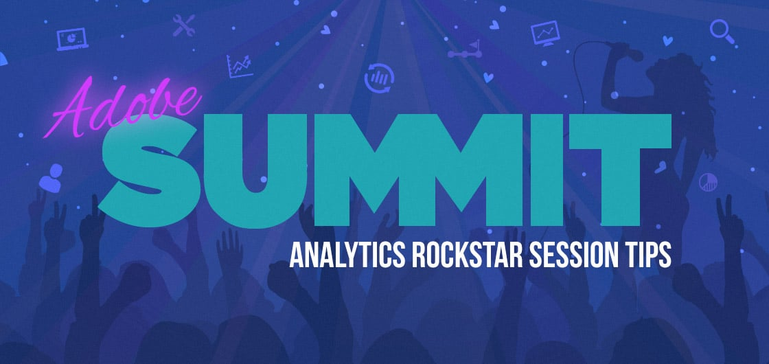 Adobe Summit 2018: Tips from an Adobe Analytics Rockstar