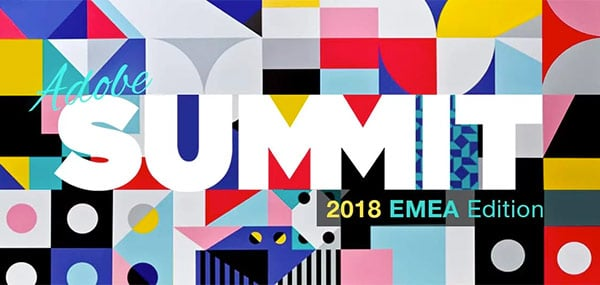 Adobe Summit EMEA 2018 Recap