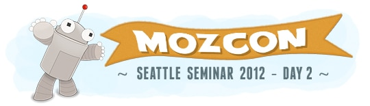 2012 MozCon – Day Two Wrap Up