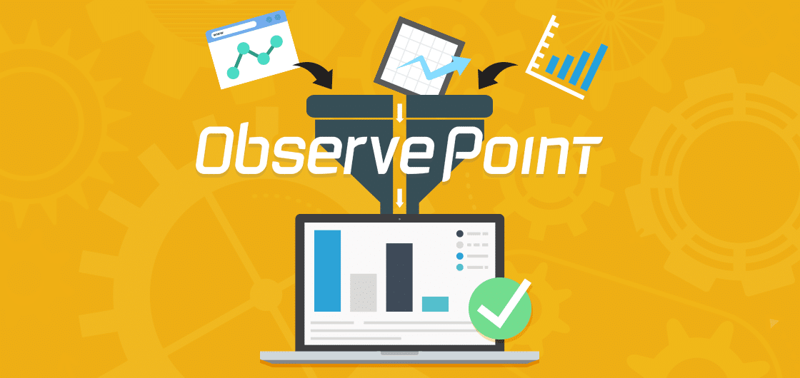 Increase Enterprise Data Quality with ObservePoint's Tag Governance Solution