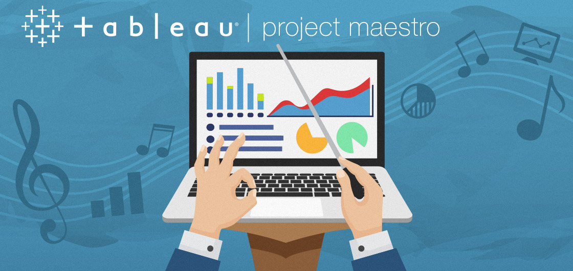 Meet Tableau's New ETL Tool: Project Maestro | Blast Blog