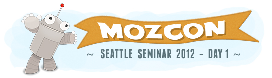 2012 MozCon – Day One Recap